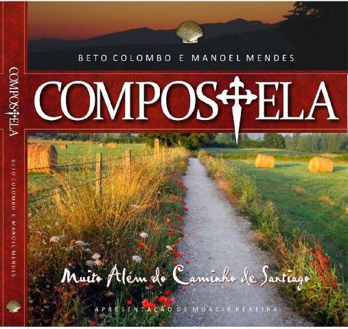 """Capa do livro """"Compostela - Muito Além do Caminho de Santiago"""""""